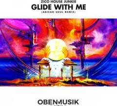 Zico House Junkie - Glide With Me (Abicah Soul's Tekmo Mix)